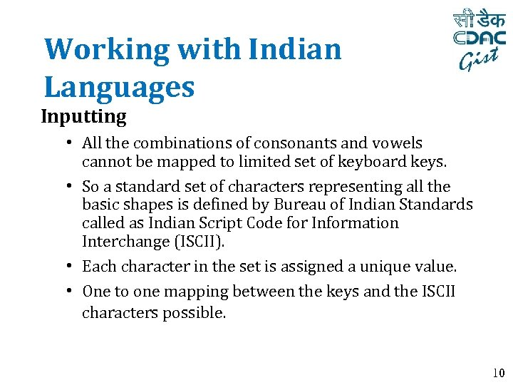 Working with Indian Languages Inputting • All the combinations of consonants and vowels cannot
