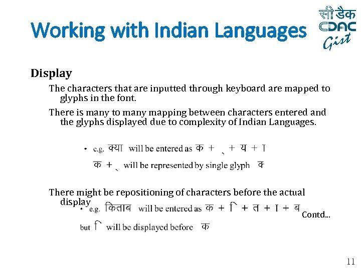 Working with Indian Languages Display The characters that are inputted through keyboard are mapped