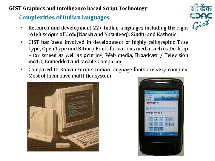GIST Graphics and Intelligence based Script Technology Complexities of Indian languages • • •