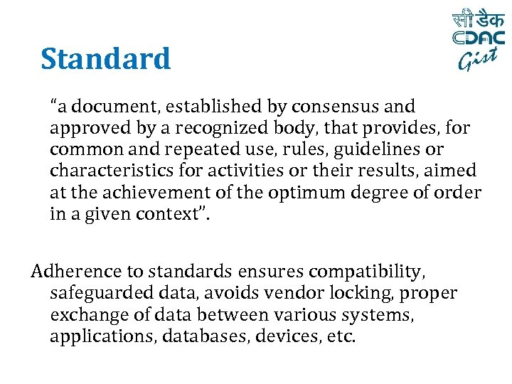"""Standard """"a document, established by consensus and approved by a recognized body, that provides,"""