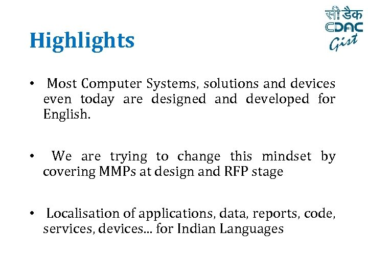 Highlights • Most Computer Systems, solutions and devices even today are designed and developed