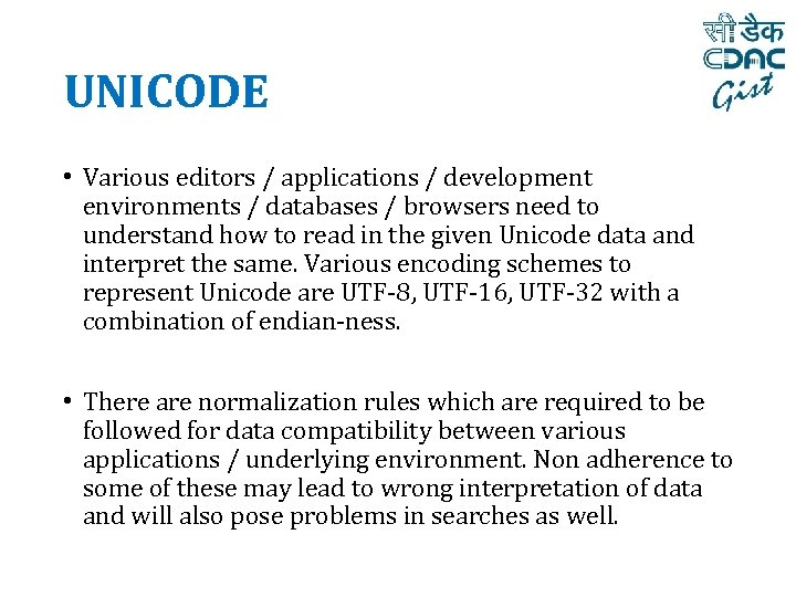UNICODE • Various editors / applications / development environments / databases / browsers need