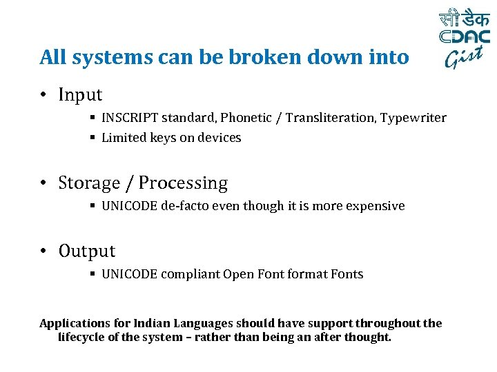 All systems can be broken down into • Input § INSCRIPT standard, Phonetic /