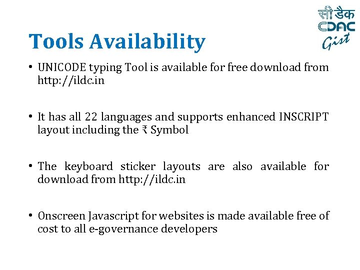 Tools Availability • UNICODE typing Tool is available for free download from http: //ildc.