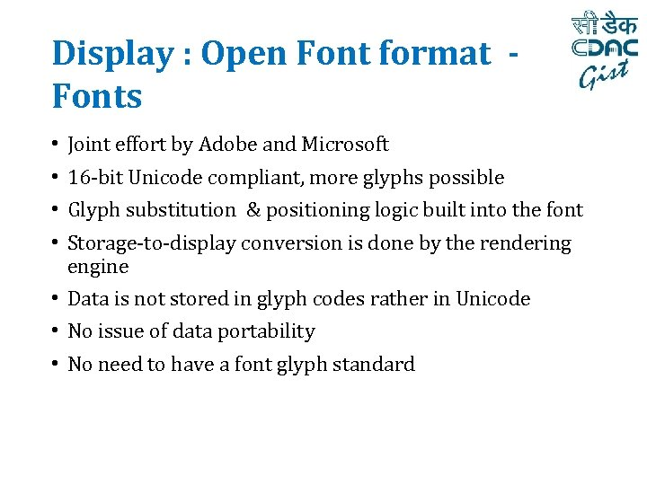 Display : Open Font format Fonts • • Joint effort by Adobe and Microsoft