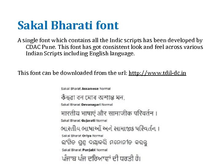 Sakal Bharati font A single font which contains all the Indic scripts has been