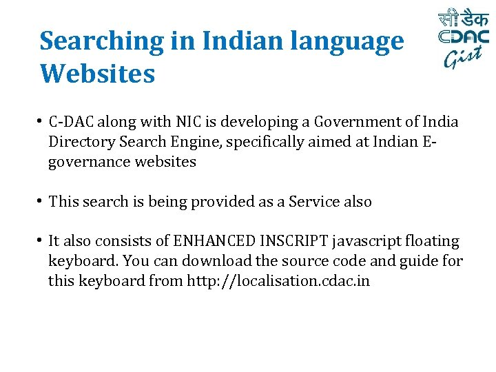 Searching in Indian language Websites • C-DAC along with NIC is developing a Government