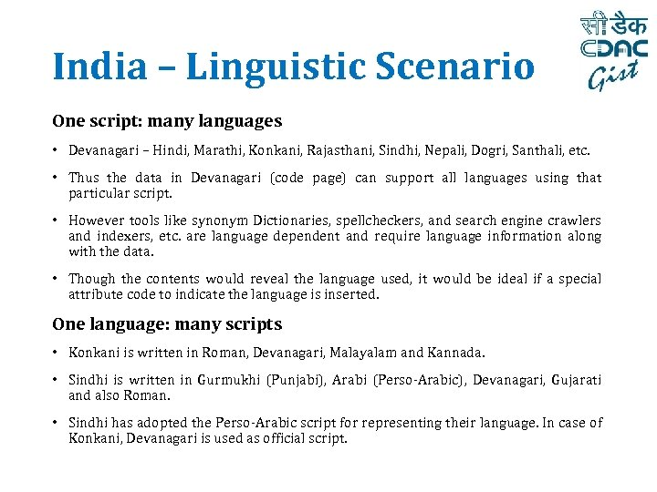 India – Linguistic Scenario One script: many languages • Devanagari – Hindi, Marathi, Konkani,