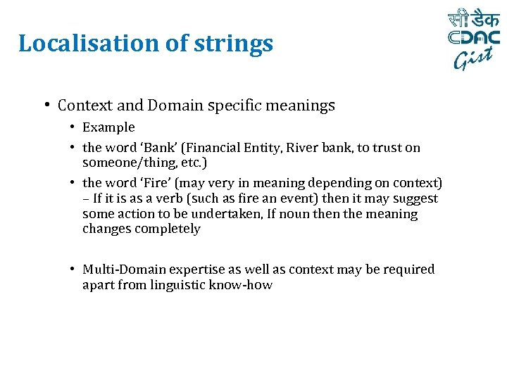 Localisation of strings • Context and Domain specific meanings • Example • the word