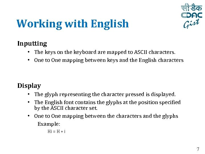 Working with English Inputting • The keys on the keyboard are mapped to ASCII