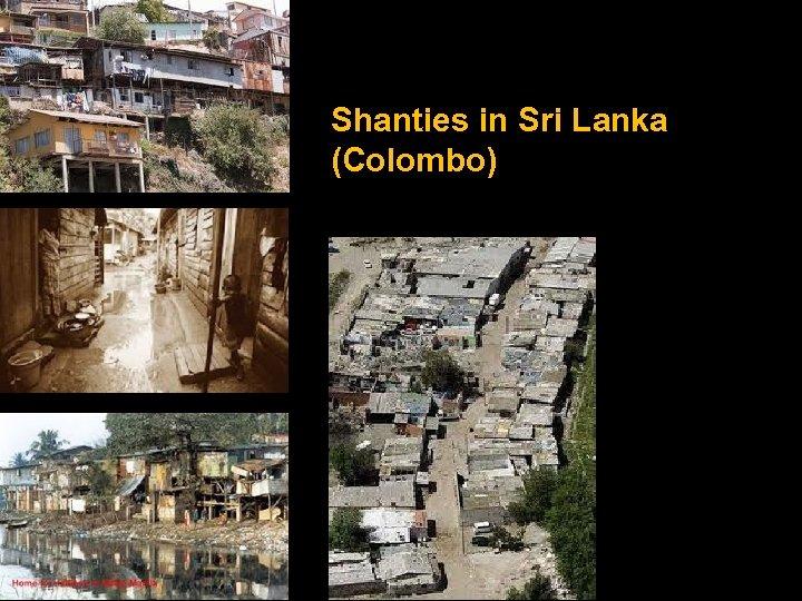Shanties in Sri Lanka (Colombo)