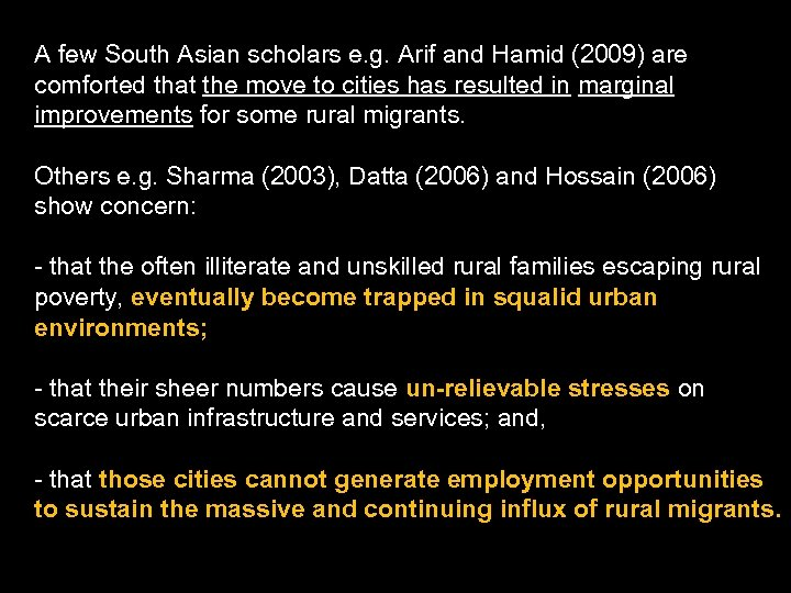 A few South Asian scholars e. g. Arif and Hamid (2009) are comforted that