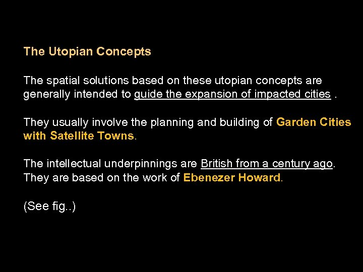 The Utopian Concepts The spatial solutions based on these utopian concepts are generally intended