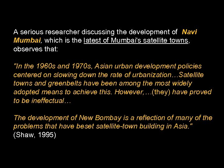 A serious researcher discussing the development of Navi Mumbai, which is the latest of