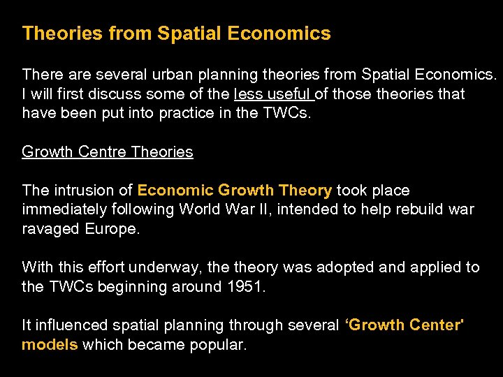 Theories from Spatial Economics There are several urban planning theories from Spatial Economics. I