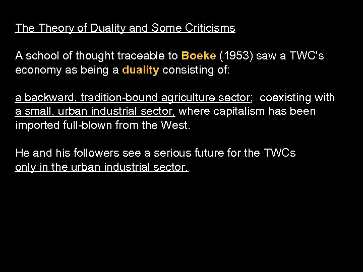 The Theory of Duality and Some Criticisms A school of thought traceable to Boeke