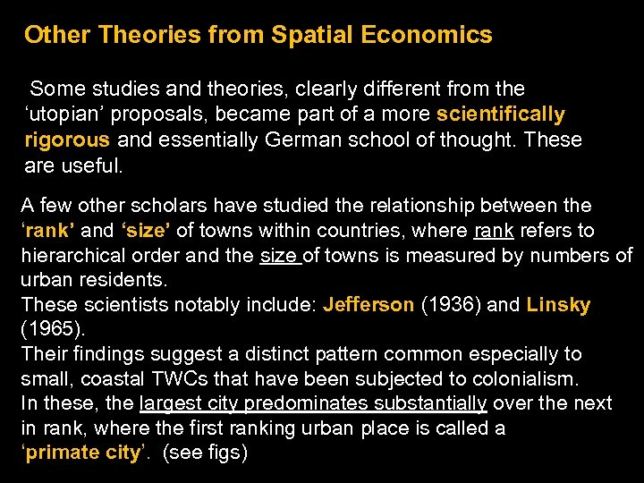 Other Theories from Spatial Economics Some studies and theories, clearly different from the 'utopian'