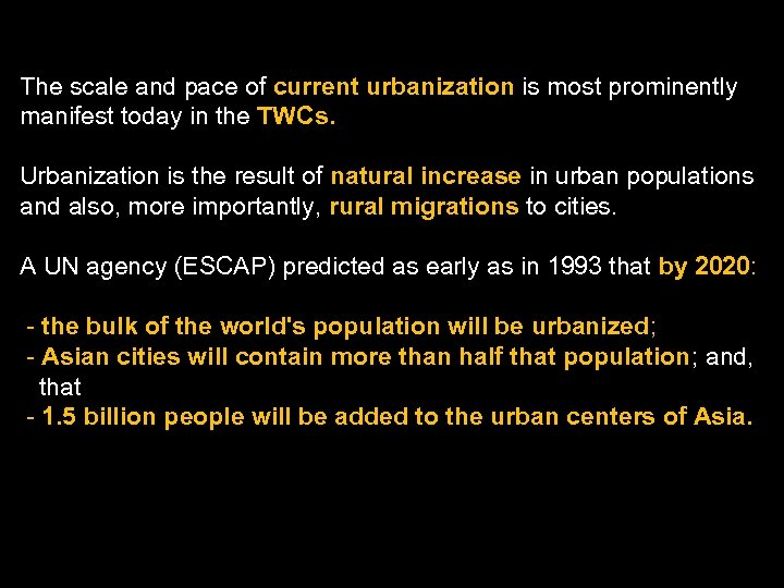 The scale and pace of current urbanization is most prominently manifest today in