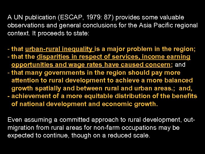 A UN publication (ESCAP, 1979: 87) provides some valuable observations and general conclusions for