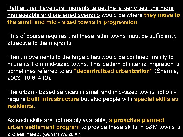 Rather than have rural migrants target the larger cities, the more manageable and preferred