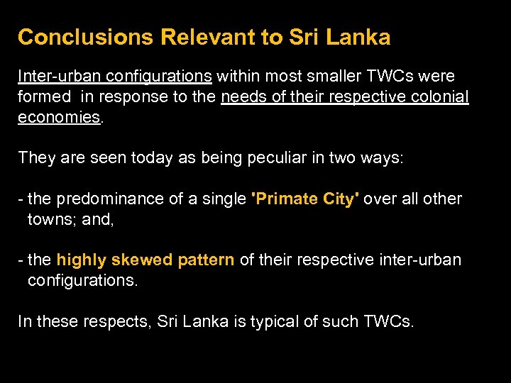 Conclusions Relevant to Sri Lanka Inter-urban configurations within most smaller TWCs were formed in