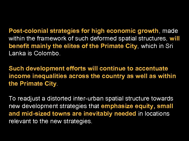 Post-colonial strategies for high economic growth, made within the framework of such deformed spatial