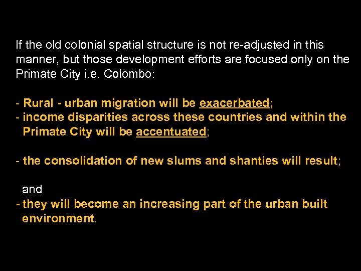 If the old colonial spatial structure is not re-adjusted in this manner, but