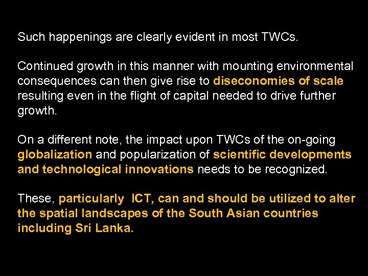 Such happenings are clearly evident in most TWCs. Continued growth in this manner with