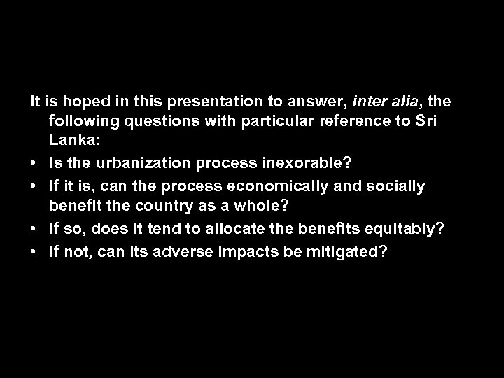 It is hoped in this presentation to answer, inter alia, the following questions with