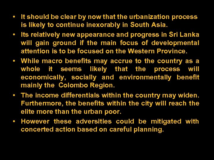 • It should be clear by now that the urbanization process is likely