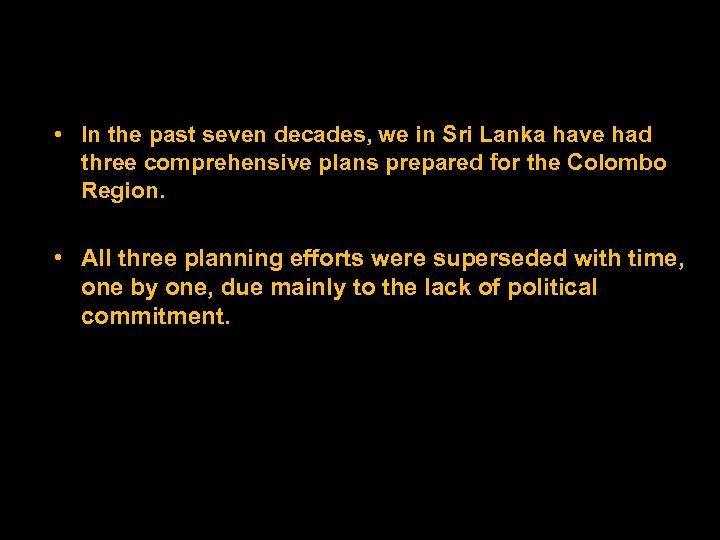• In the past seven decades, we in Sri Lanka have had three