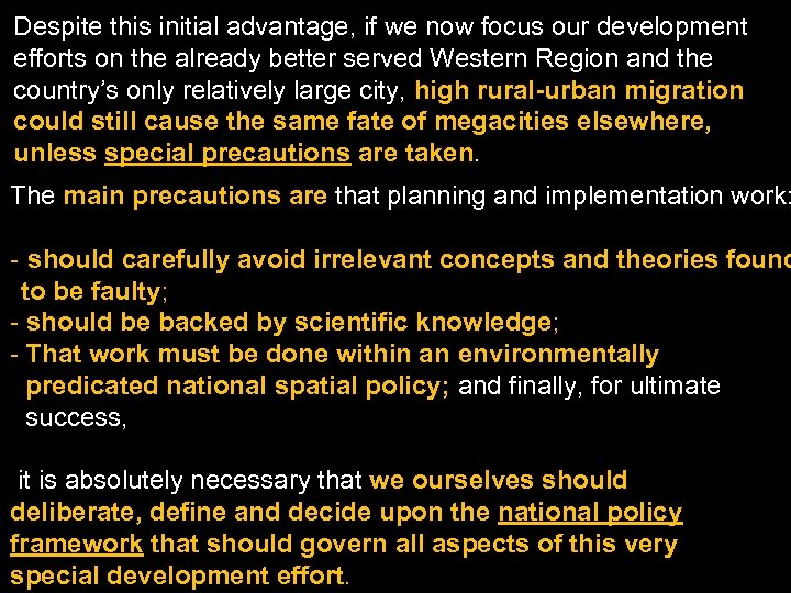Despite this initial advantage, if we now focus our development efforts on the already