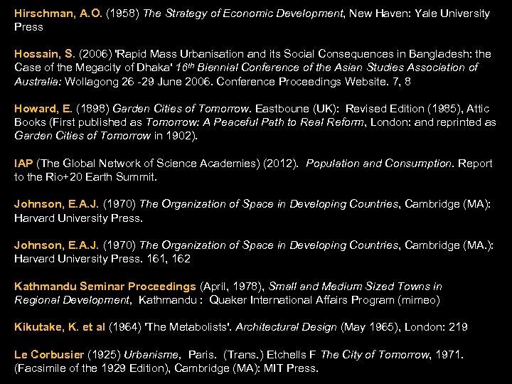 Hirschman, A. O. (1958) The Strategy of Economic Development, New Haven: Yale University Press