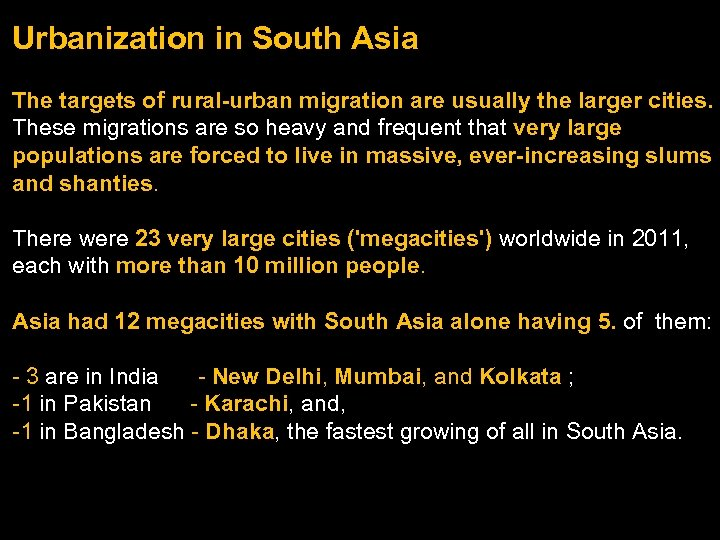 Urbanization in South Asia The targets of rural-urban migration are usually the larger cities.