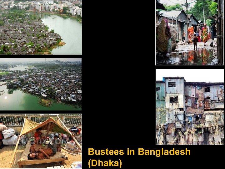 Bustees in Bangladesh (Dhaka)