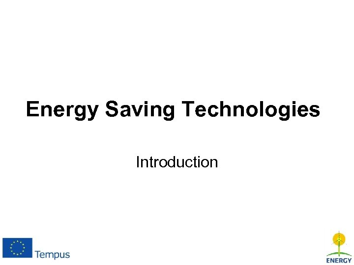 Energy Saving Technologies Introduction