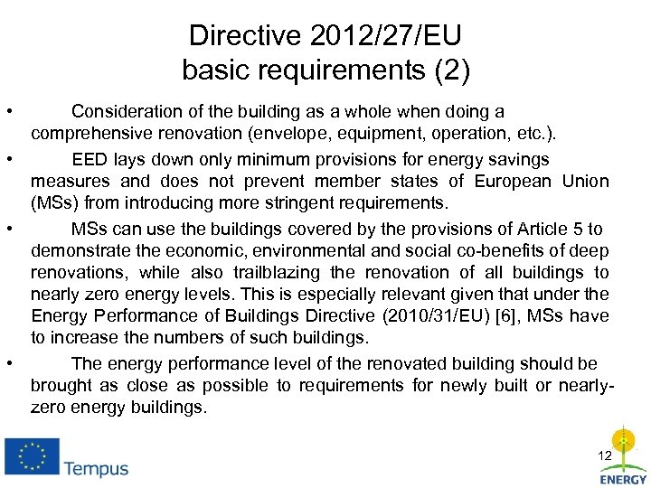 Directive 2012/27/EU basic requirements (2) • Consideration of the building as a whole when