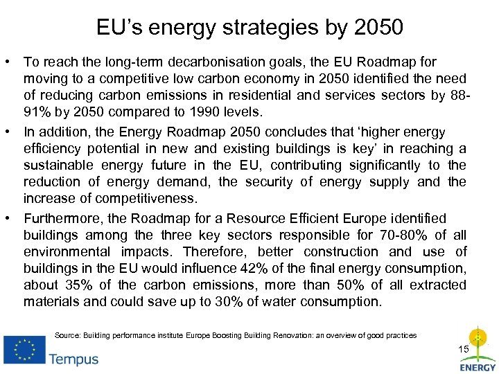 EU's energy strategies by 2050 • To reach the long-term decarbonisation goals, the EU