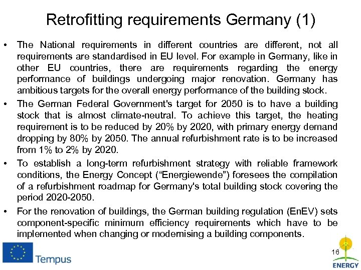 Retrofitting requirements Germany (1) • • The National requirements in different countries are different,