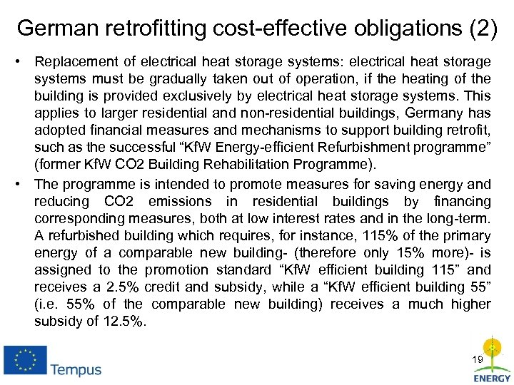 German retrofitting cost-effective obligations (2) • Replacement of electrical heat storage systems: electrical heat