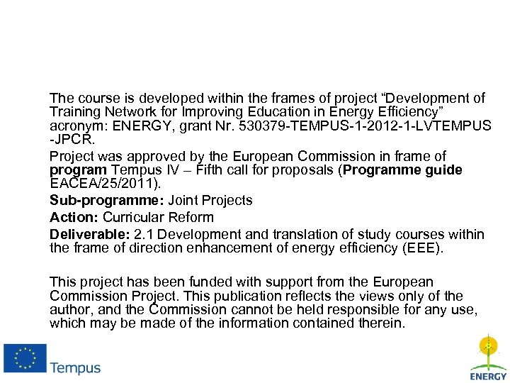 "The course is developed within the frames of project ""Development of Training Network for"