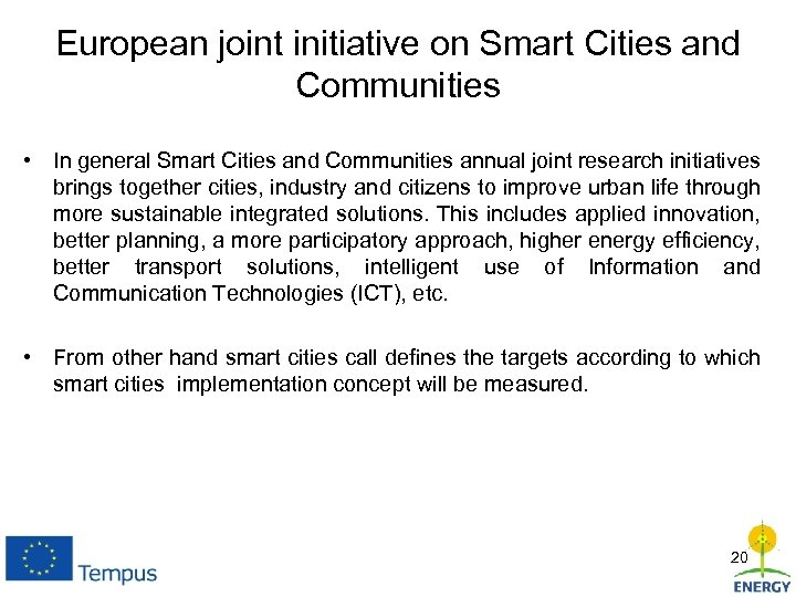 European joint initiative on Smart Cities and Communities • In general Smart Cities and
