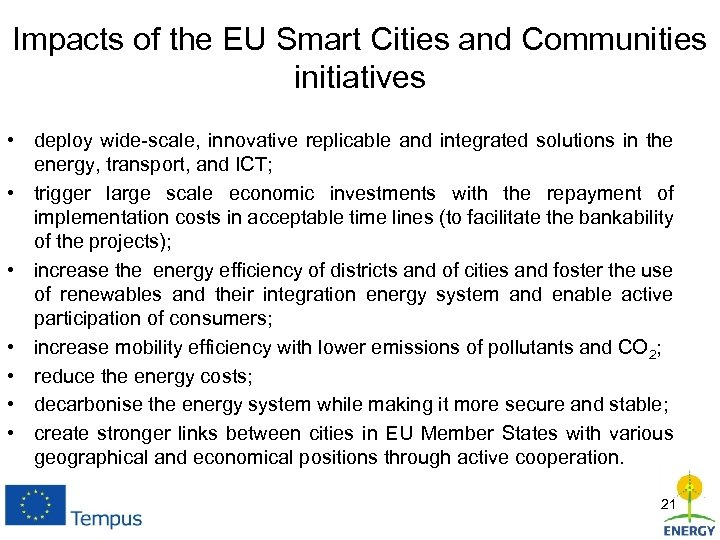 Impacts of the EU Smart Cities and Communities initiatives • deploy wide-scale, innovative replicable