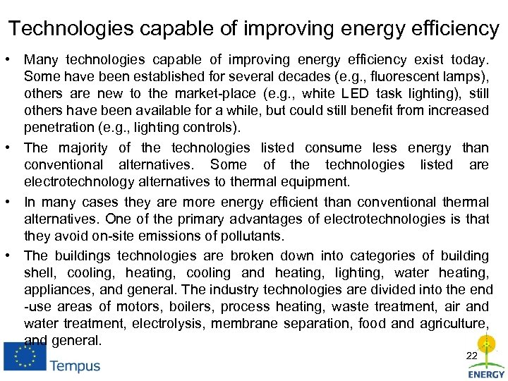 Technologies capable of improving energy efficiency • Many technologies capable of improving energy efficiency