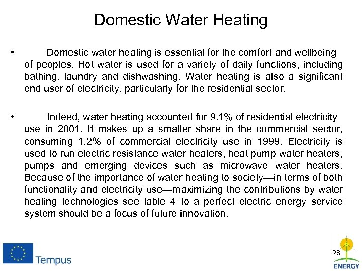 Domestic Water Heating • Domestic water heating is essential for the comfort and wellbeing