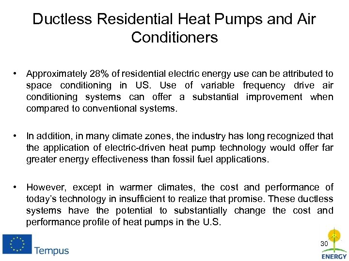 Ductless Residential Heat Pumps and Air Conditioners • Approximately 28% of residential electric energy