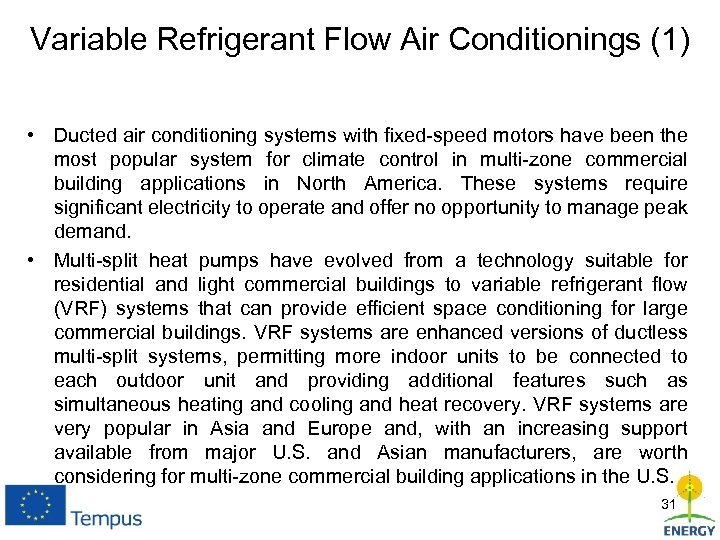 Variable Refrigerant Flow Air Conditionings (1) • Ducted air conditioning systems with fixed-speed motors