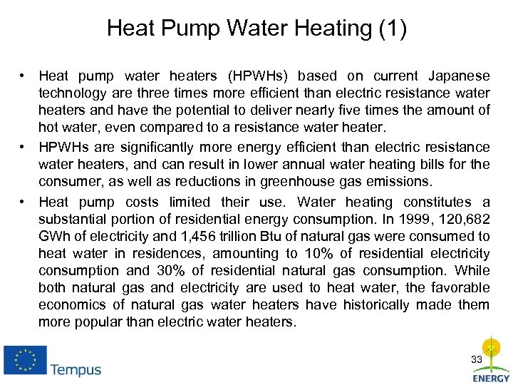 Heat Pump Water Heating (1) • Heat pump water heaters (HPWHs) based on current