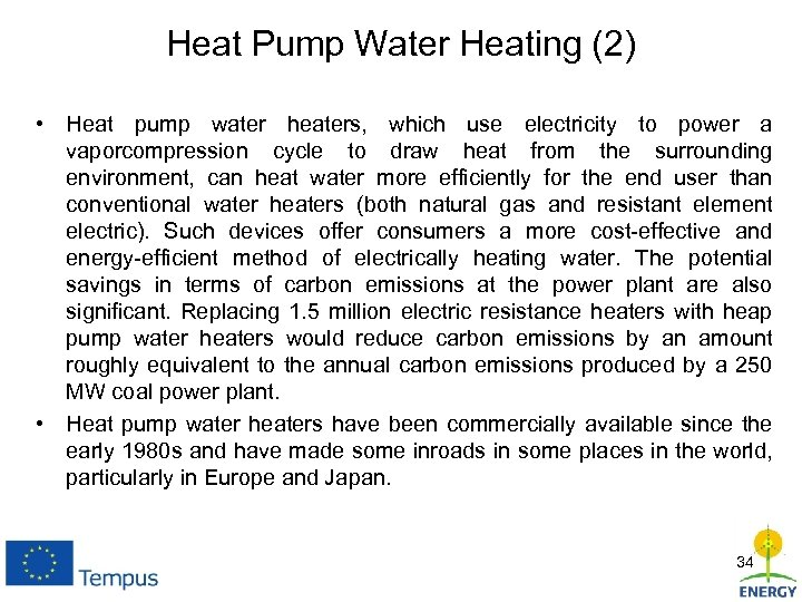 Heat Pump Water Heating (2) • Heat pump water heaters, which use electricity to