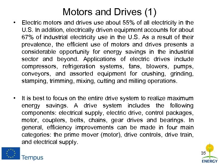 Motors and Drives (1) • Electric motors and drives use about 55% of all
